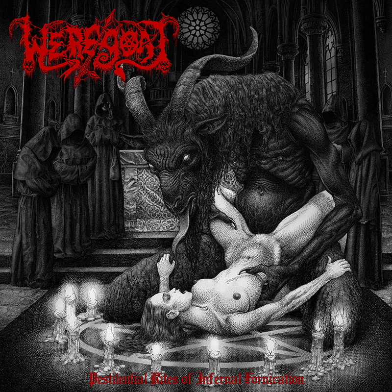 WEREGOAT — PESTILENTIAL RITES OF INFERNAL FORNICATION